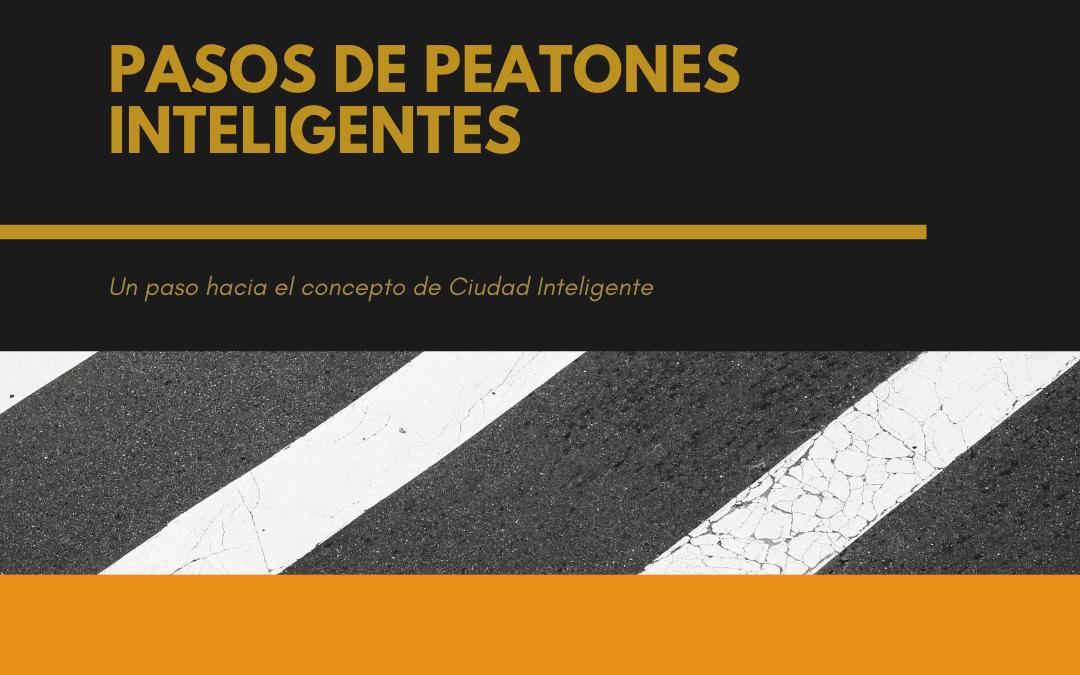 Pasos de Peatones Inteligentes. La seguridad de los peatones.